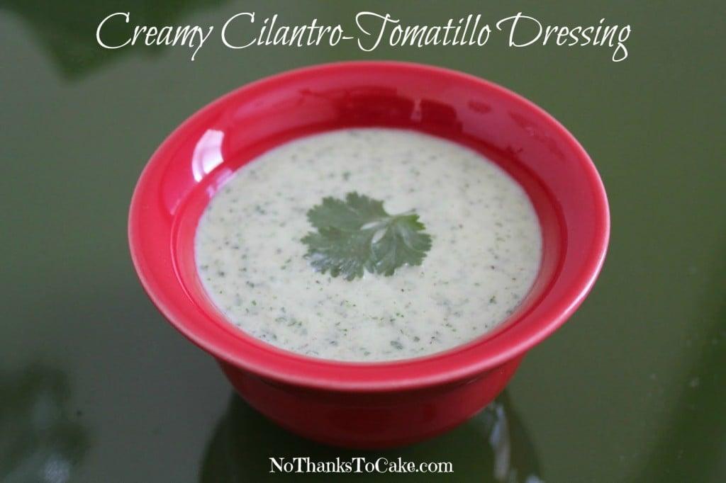 Creamy Cilantro-Tomatillo Dressing