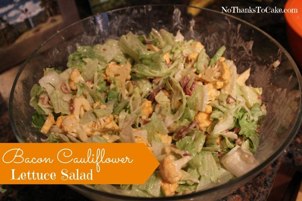 Bacon Cauliflower Lettuce Salad | No Thanks to Cake