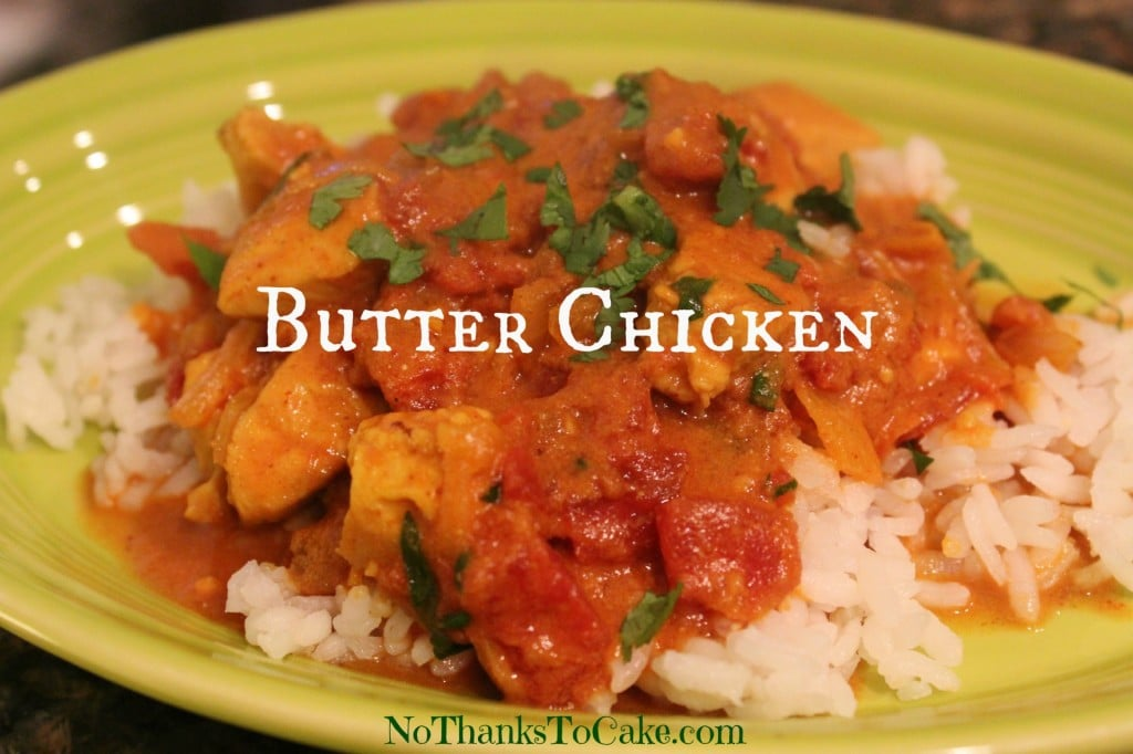 Better Butter Chicken {and a BIRTHDAY GIVEAWAY} - No Thanks to Cake