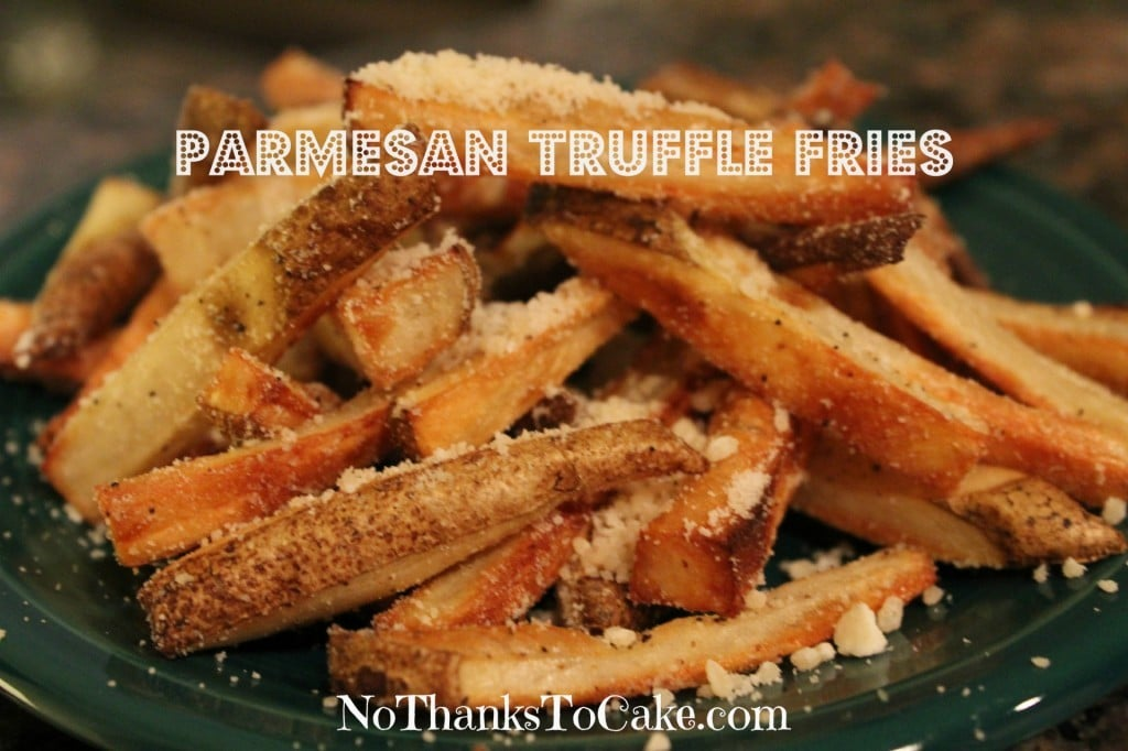 Baked Parmesan Truffle Fries | No Thanks to Cake (www.nothankstocake.com)
