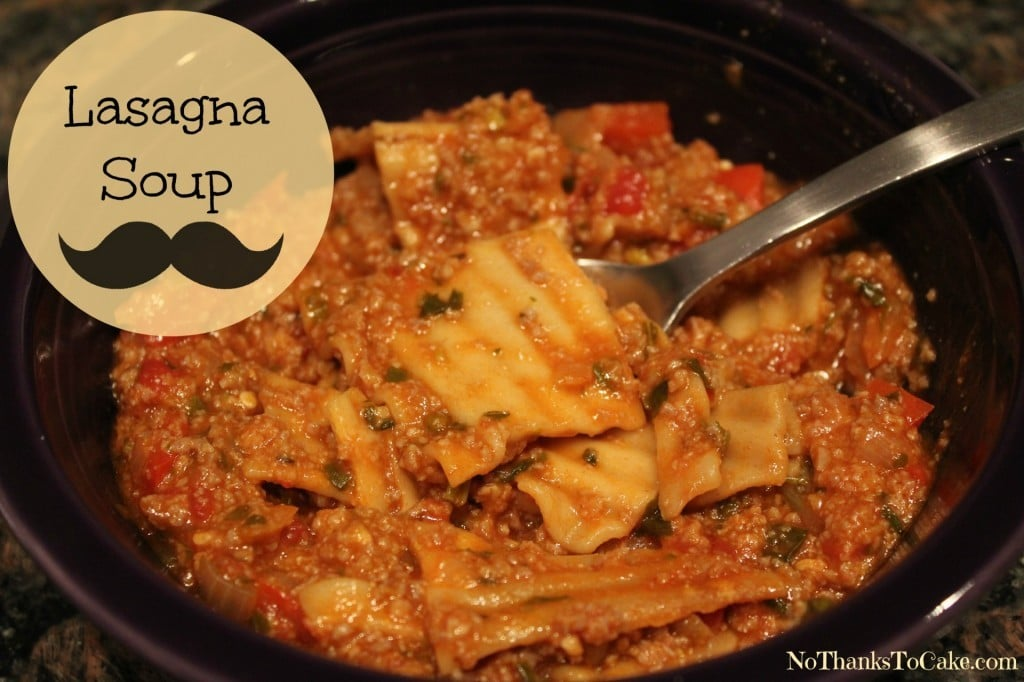 Lasagna Soup | No Thanks to Cake