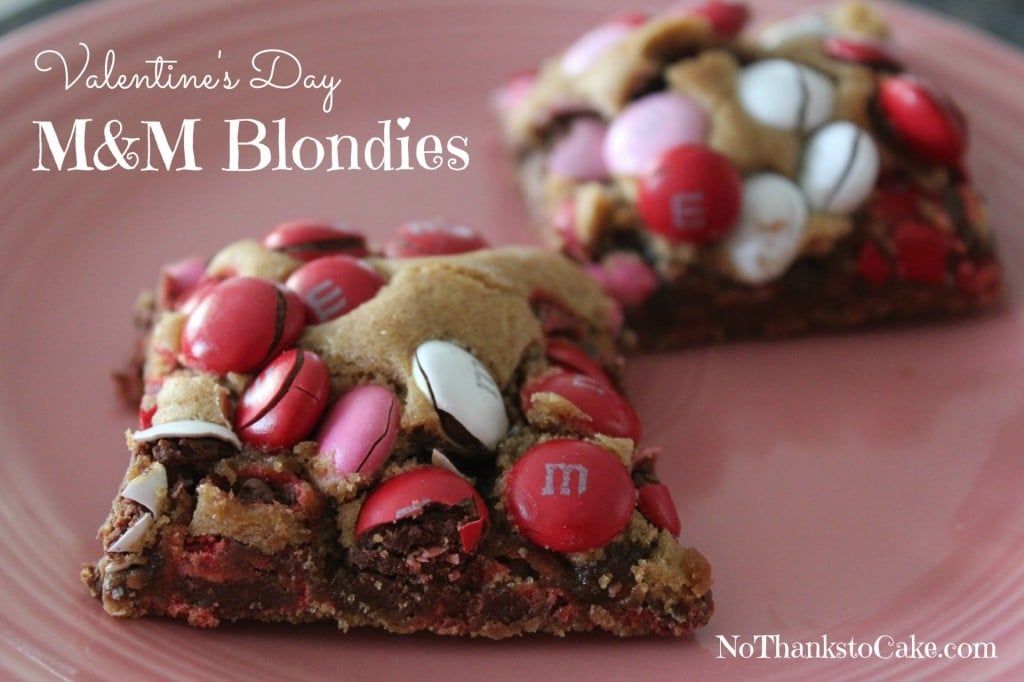 Valentine's Day M&M Blondies | No Thanks to Cake