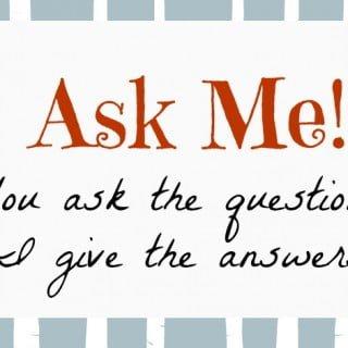 Ask Me:  Random Questions Edition