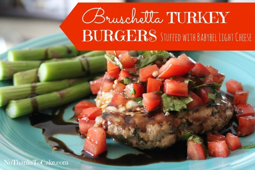 Bruschetta Turkey Burgers Stuffed with Babybel Light Cheese | No Thanks to Cake
