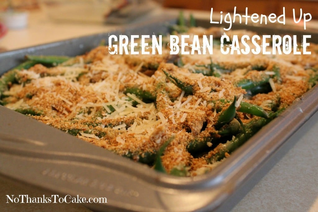 Lightened Up Green Bean Casserole | No Thanks to Cake