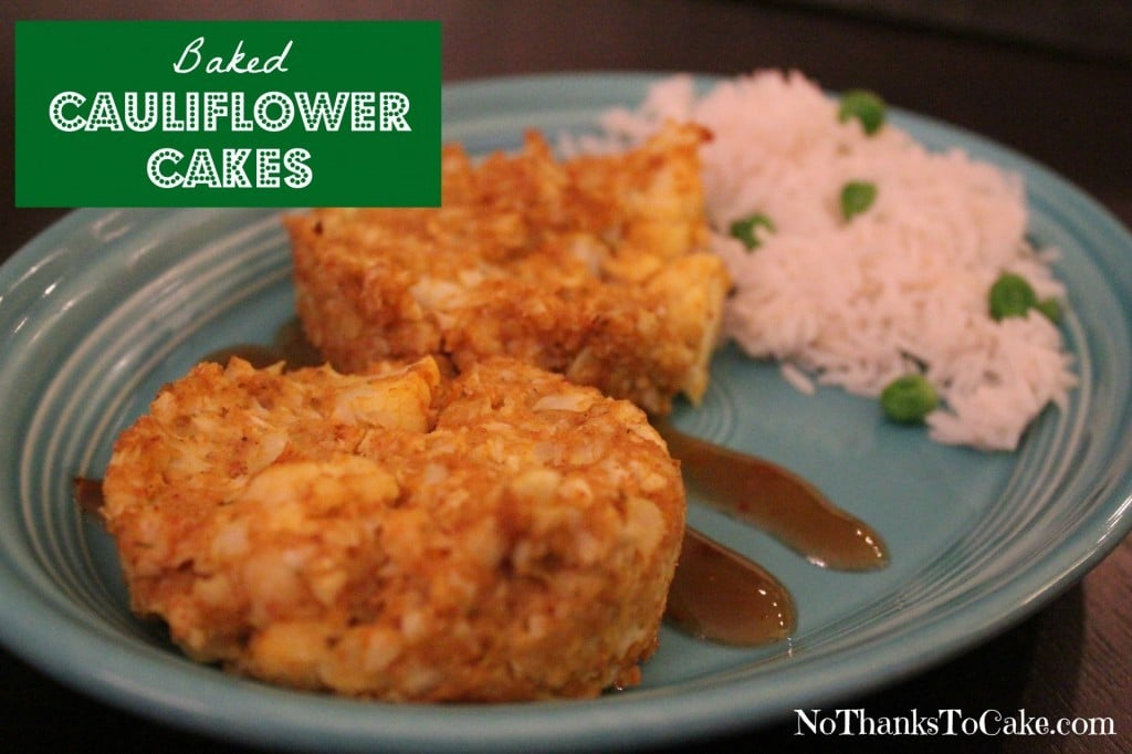 Baked Cauliflower Cakes | No Thanks to Cake