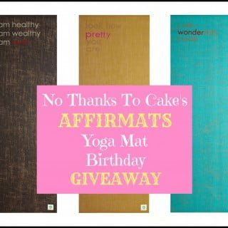Affirmats Yoga Mat Giveaway | No Thanks to Cake