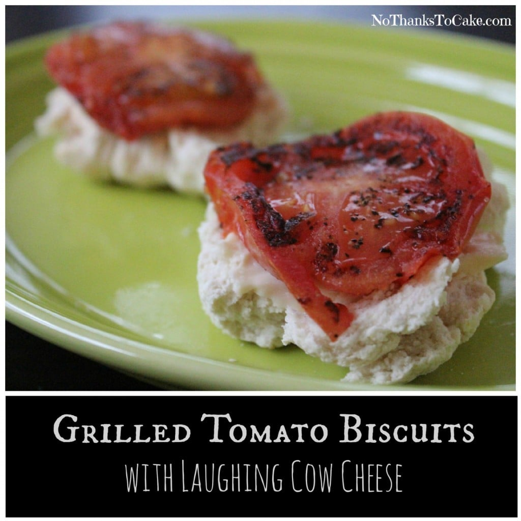 Grilled Tomato Biscuits with Laughing Cow Cheese | No Thanks to Cake