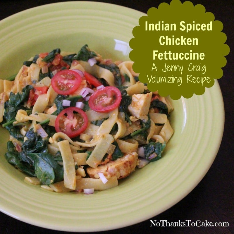 Jenny Volumizing: Indian-Spiced Chicken Fettuccine | No Thanks to Cake