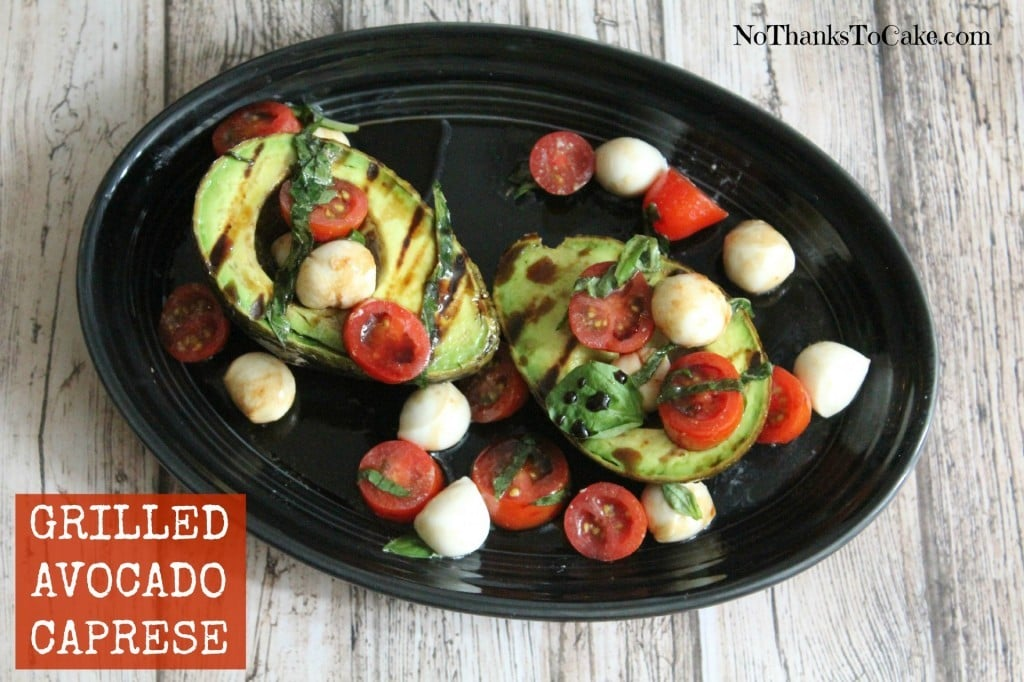 Grilled Avocado Caprese | No Thanks to Cake