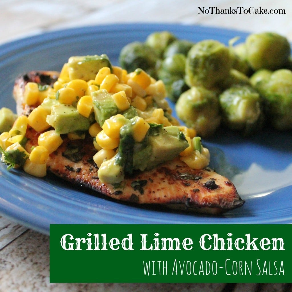 Grilled Lime Chicken with Avocado-Corn Salsa | No Thanks to Cake