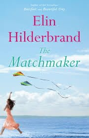 The Matchmaker Elin Hilderbrand | No Thanks to Cake
