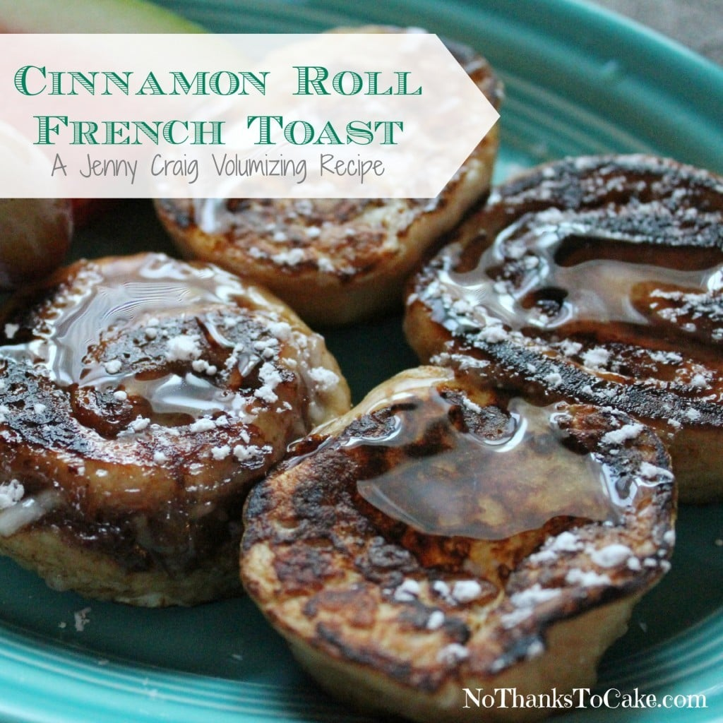 Jenny Volumizing: Cinnamon Roll French Toast | No Thanks to Cake