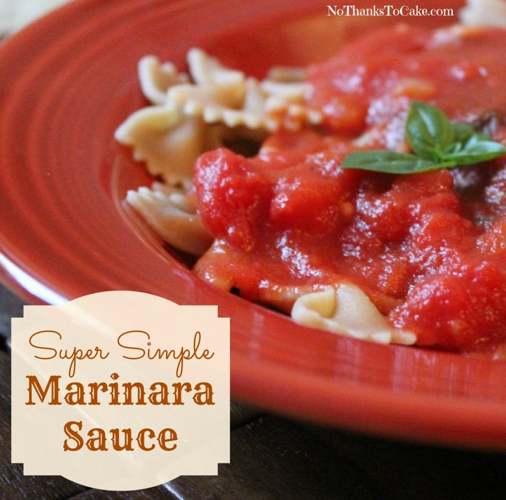 Super Simple Marinara Sauce | No Thanks to Cake