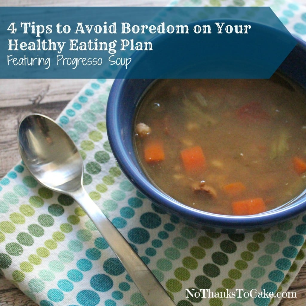 4 Tips to Avoid Boredom on Your Healthy Eating Plan | No Thanks to Cake