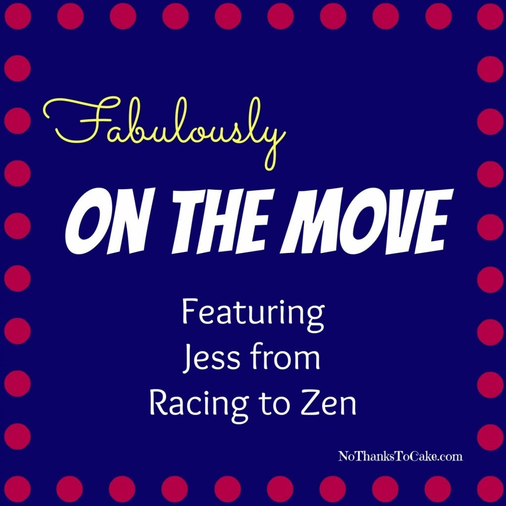 Fabulously on the Move Racing to Zen Jess | No Thanks to Cake