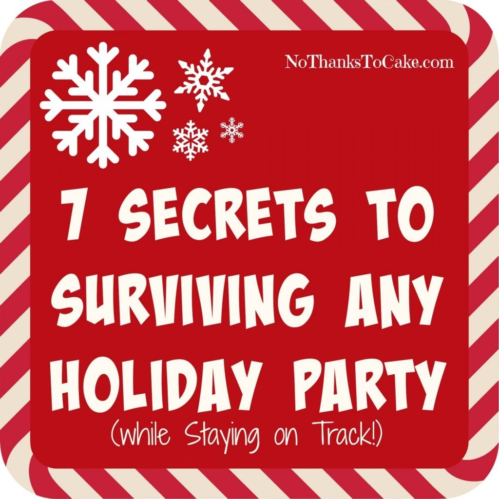 7 Secrets to Surviving Any Holiday Party (While Staying on Track) | No Thanks to Cake