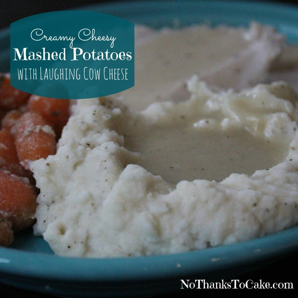 Creamy Cheesy Mashed Potatoes with Laughing Cow Cheese | No Thanks to Cake