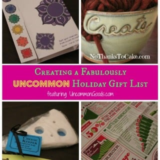 Creating a Fabulously Uncommon Holiday Gift List | No Thanks to Cake