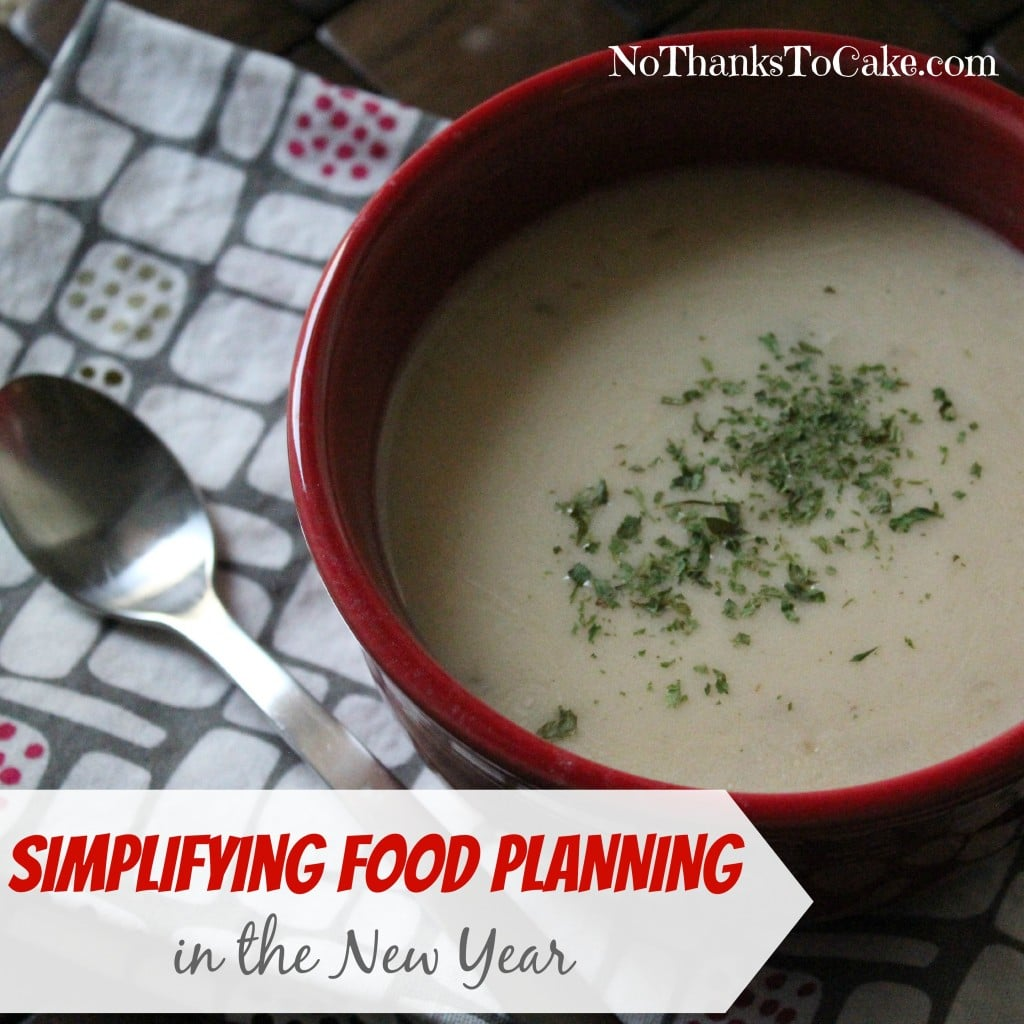 Simplifying Food Planning in the New Year | No Thanks to Cake