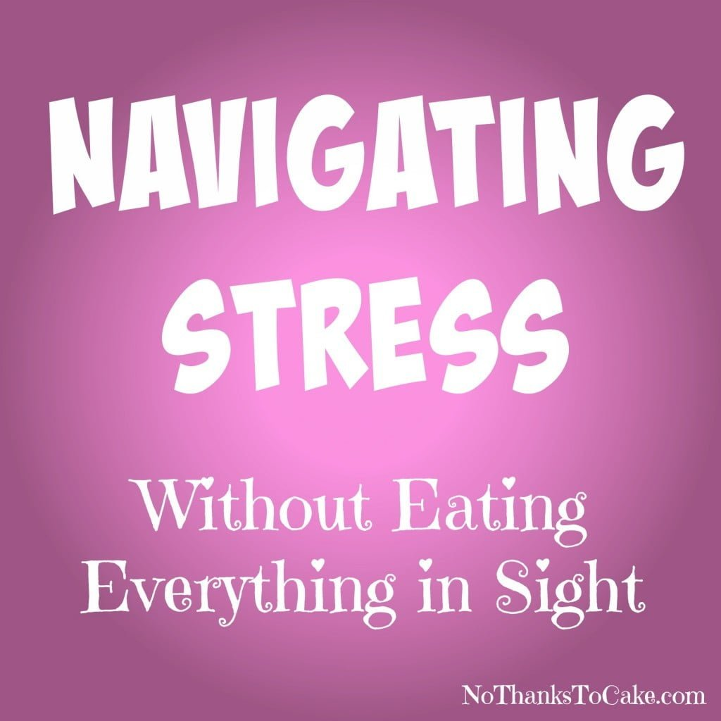 Navigating Stress without Eating Everything in Sight | No Thanks to Cake