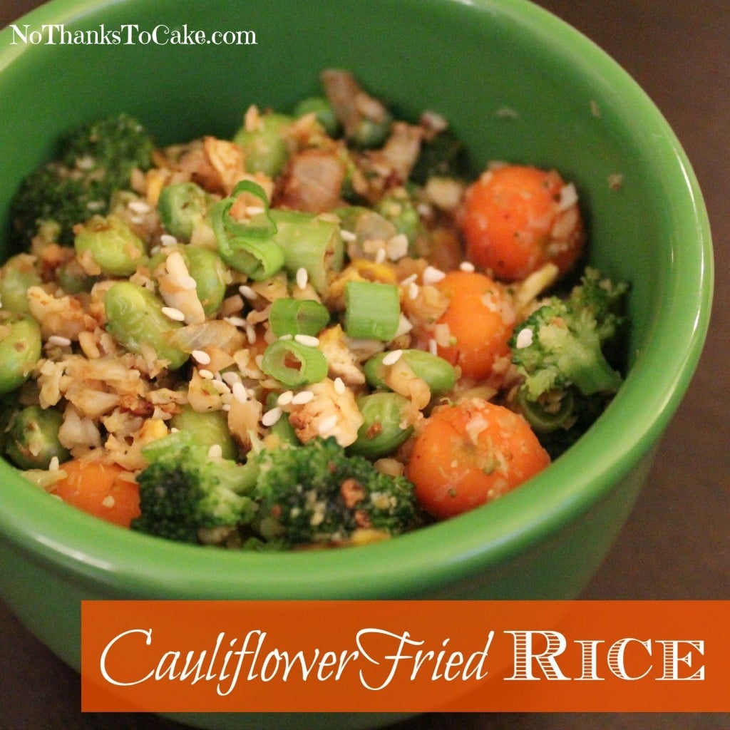 Cauliflower Fried Rice | No Thanks to Cake