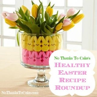 No Thanks to Cake's Healthy Easter Recipe Roundup | No Thanks to Cake