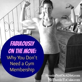 Fabulously on the Move:  Why You Don't Need a Gym Membership {Guest Post}