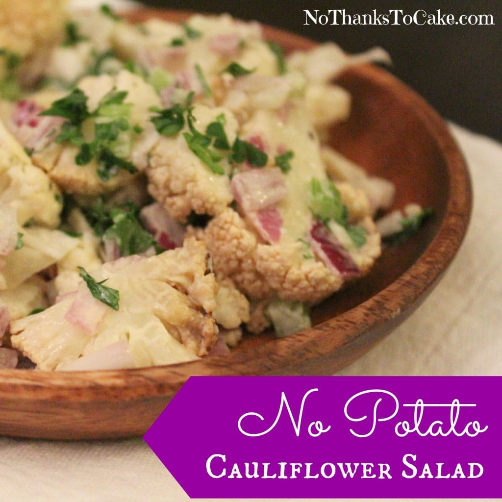 No Potato Cauliflower Salad | No Thanks to Cake
