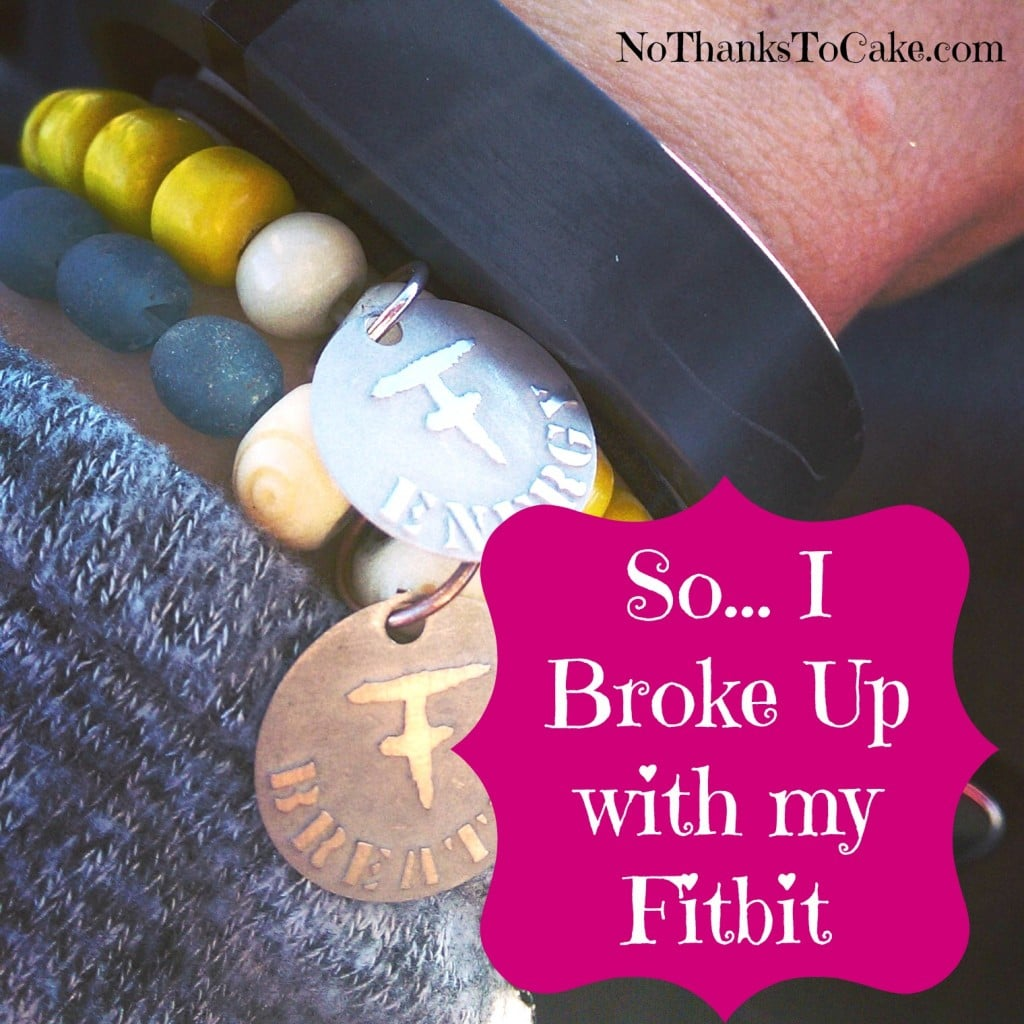I Broke Up with my Fitbit | No Thanks to Cake