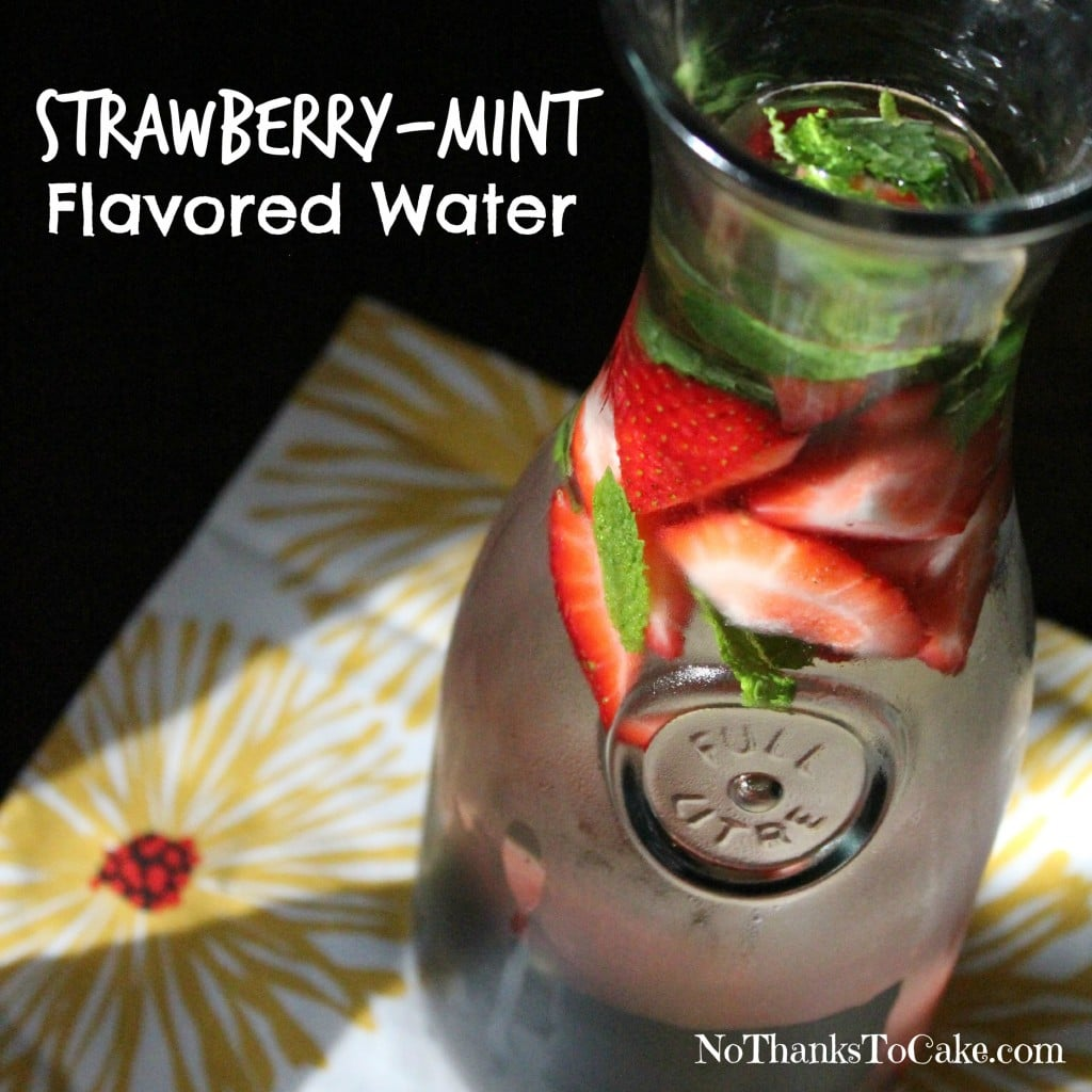 Strawberry Mint Flavored Water | No Thanks to Cake