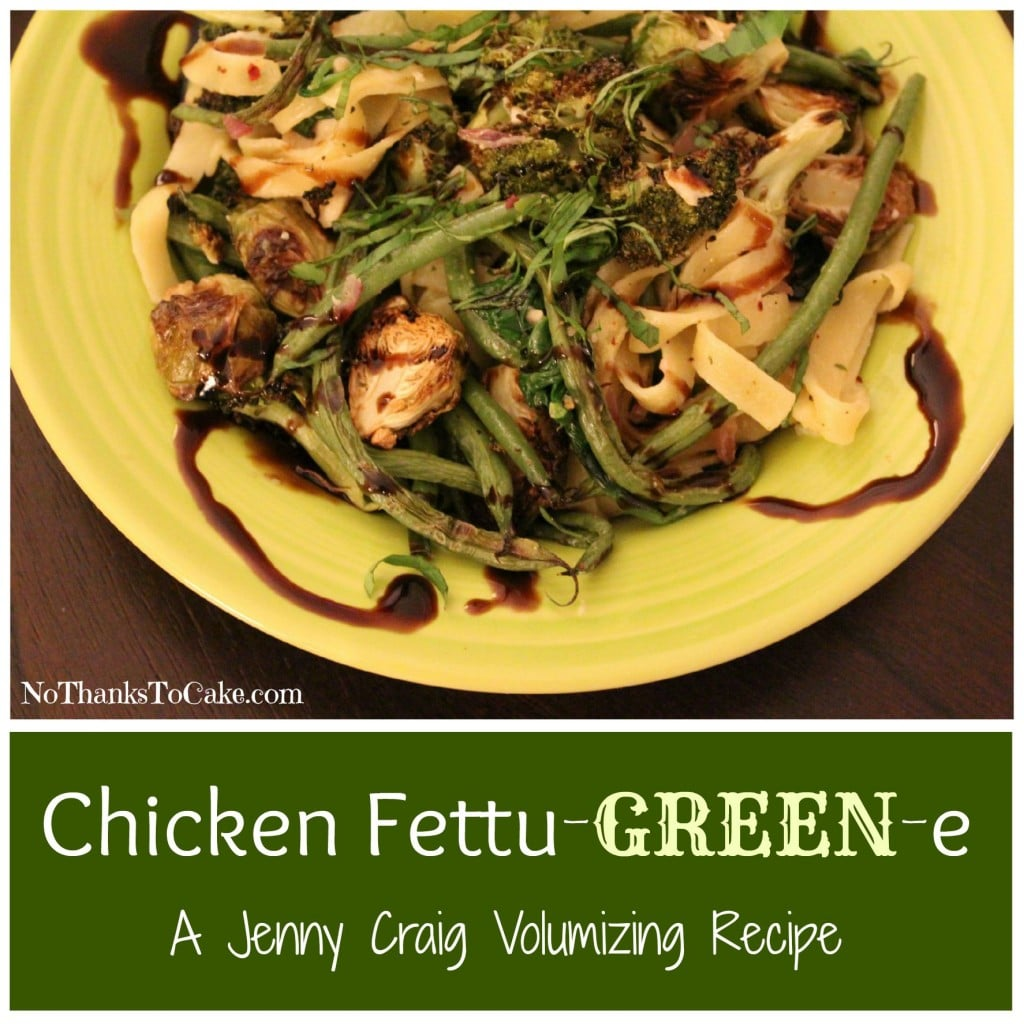 Jenny Craig Volumizing Chicken Fettu-GREEN-e | No Thanks to Cake