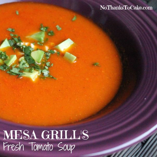 Mesa Grill's Fresh Tomato Soup | No Thanks to Cake