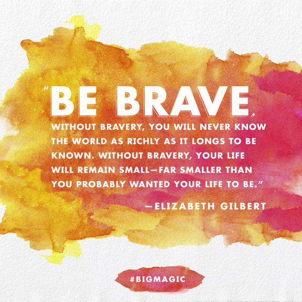 Brave Big Magic Elizabeth Gilbert | No Thanks to Cake