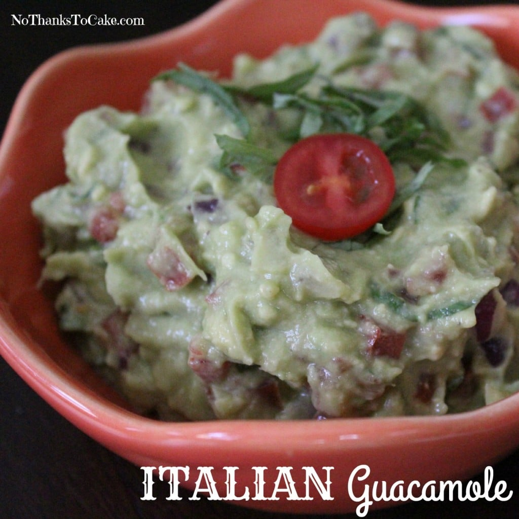 Italian Guacamole | No Thanks to Cake