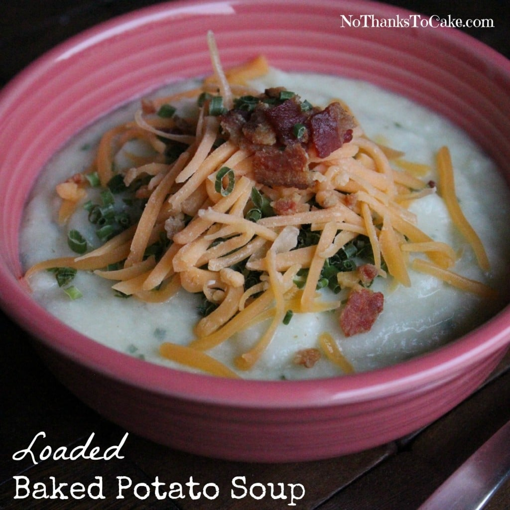Loaded Baked Potato Soup | No Thanks to Cake
