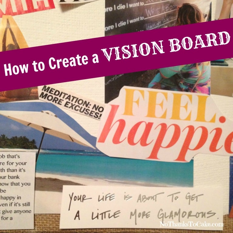 How to Create a Vision Board | No Thanks to Cake