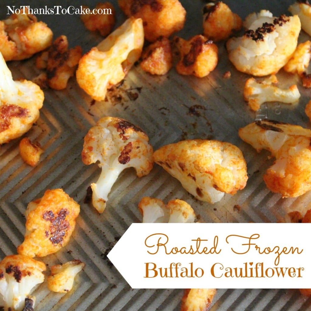 Roasted Frozen Buffalo Cauliflower | No Thanks to Cake