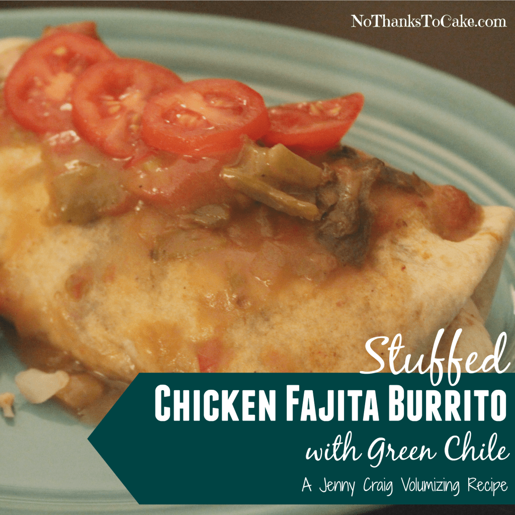 Jenny Craig Volumizing Chicken Fajita Burrito with Green Chile | No Thanks to Cake