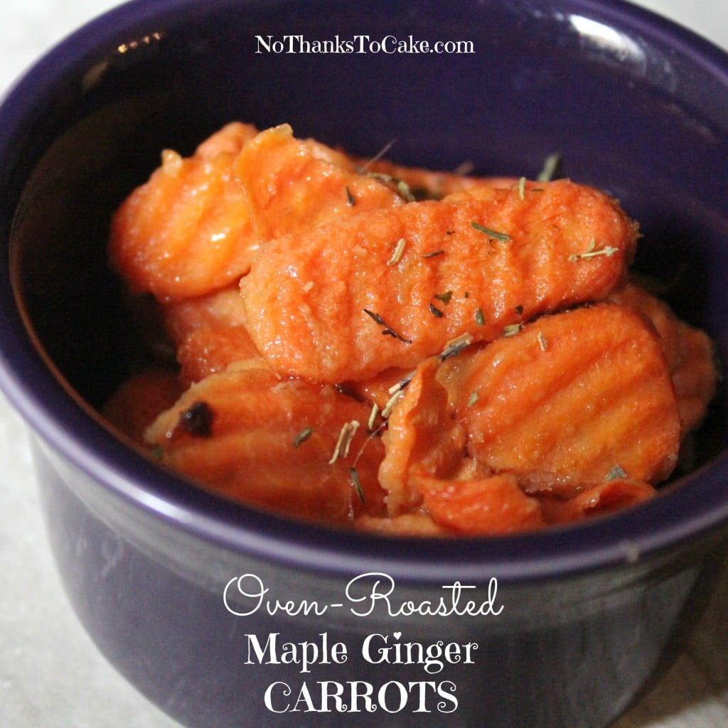 Oven-Roasted Maple Ginger Carrots | No Thanks to Cake