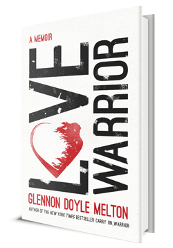 Love Warrior Glennon Doyle Melton | No Thanks to Cake