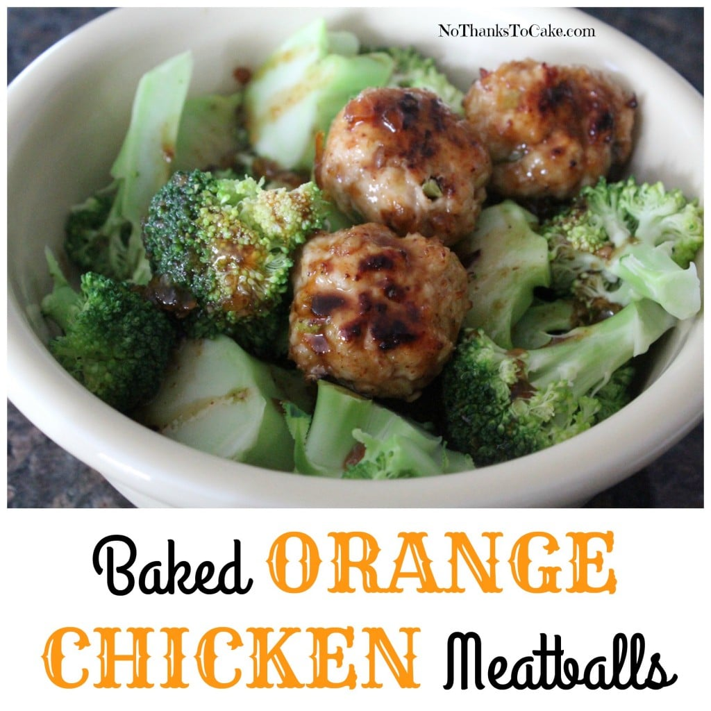 Baked Orange Chicken Meatballs | No Thanks to Cake