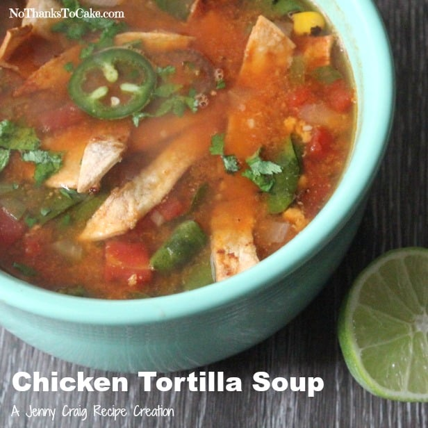 Jenny Craig Chicken Tortilla Soup | No Thanks to Cake