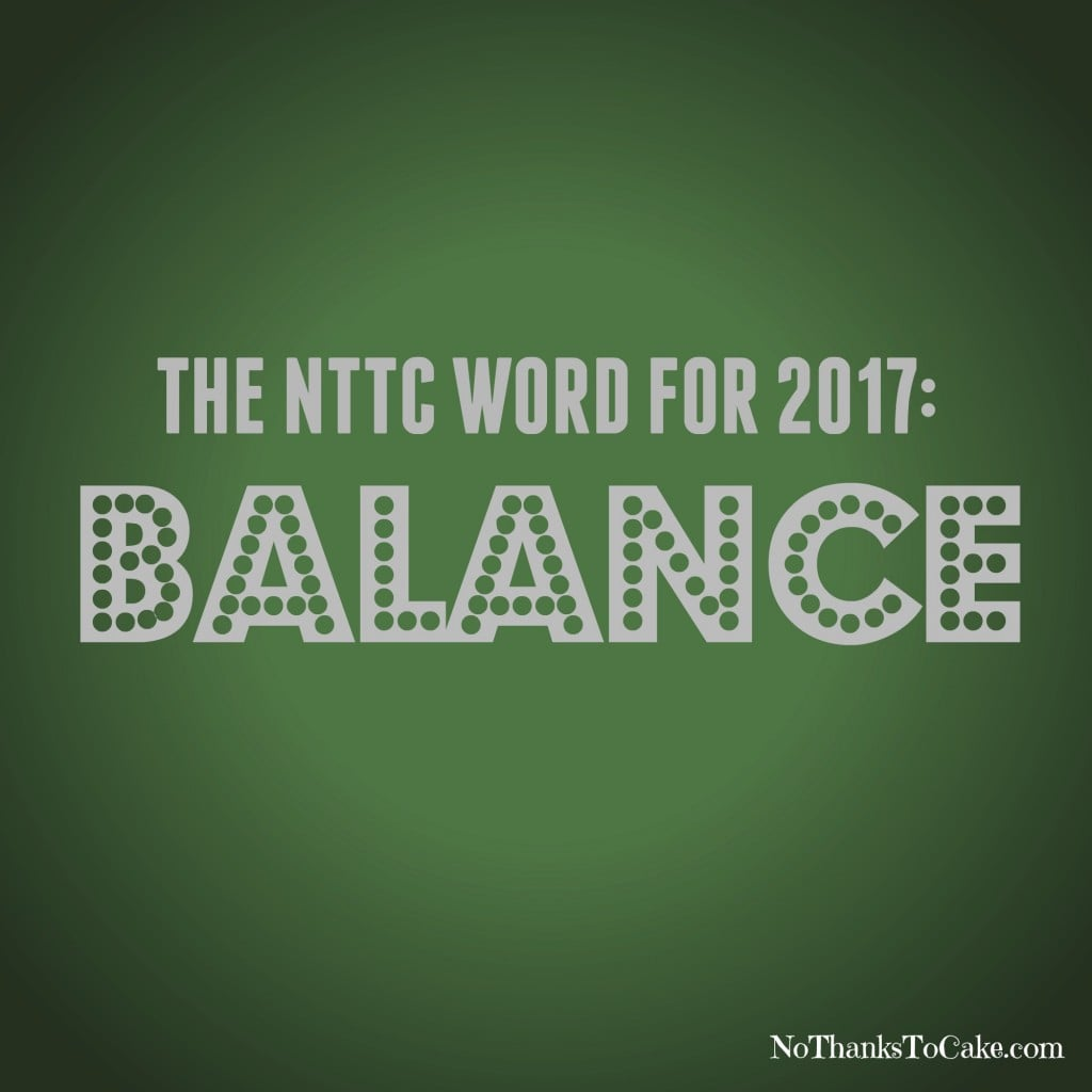 NTTC Word of the Year: Balance | No Thanks to Cake