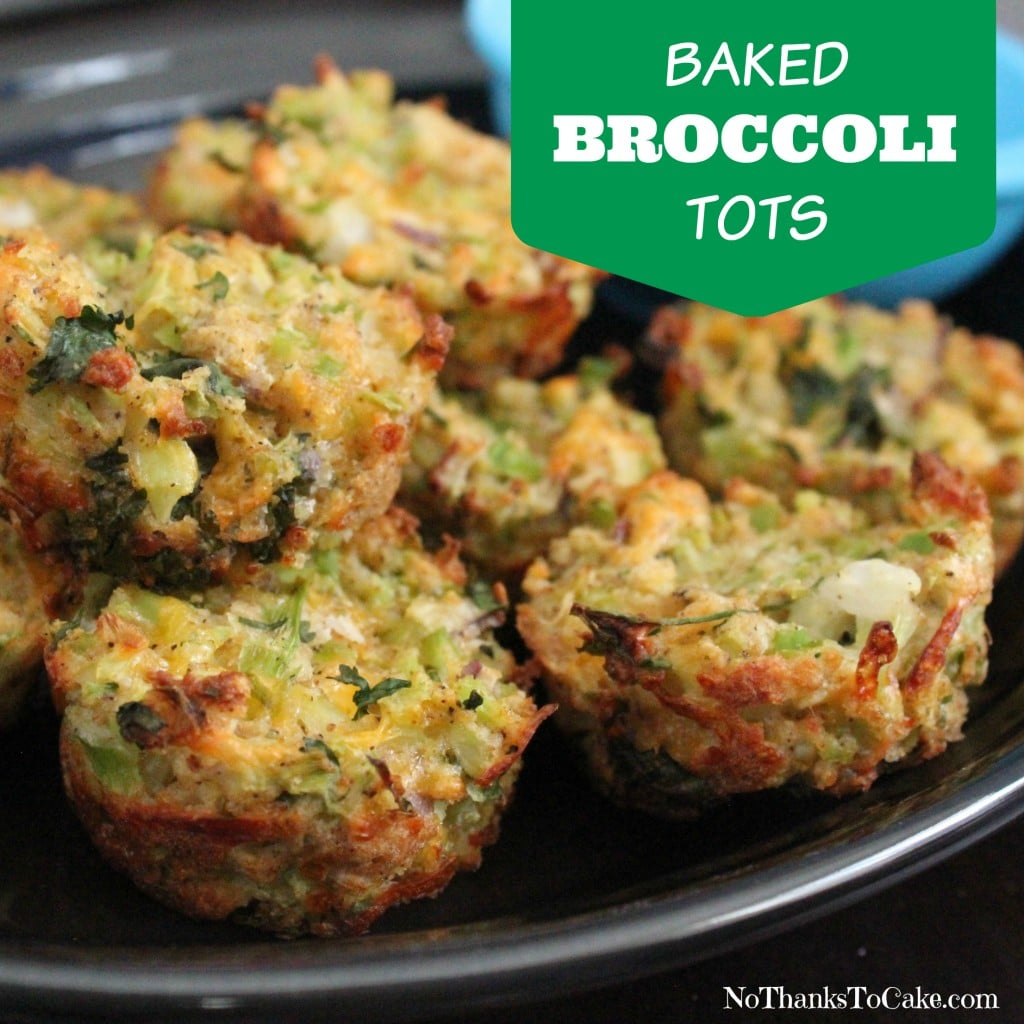 Baked Broccoli Tots | No Thanks to Cake