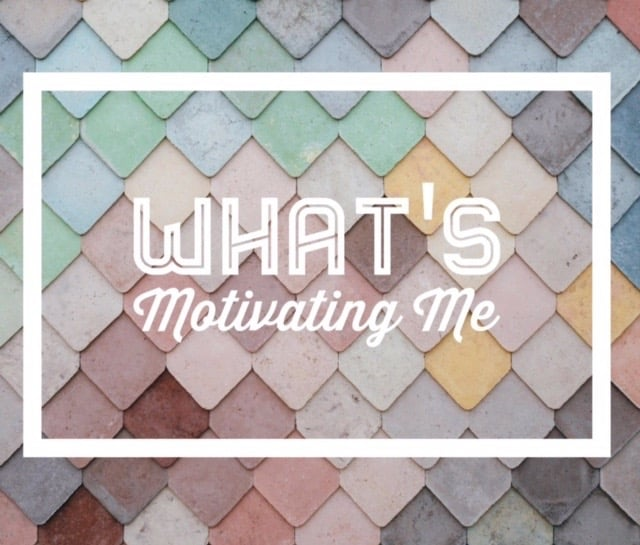 What's Motivating Me | No Thanks to Cake