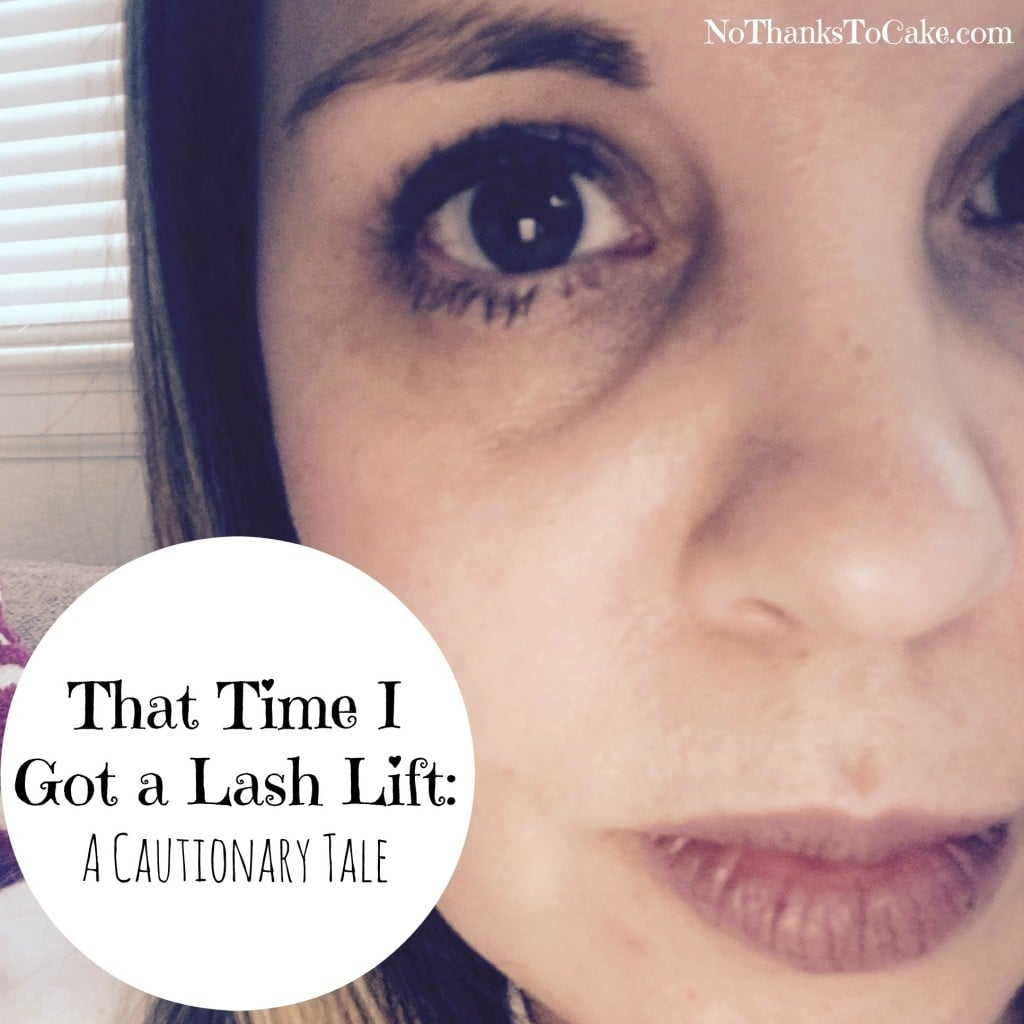 That Time I Got A Lash Lift A Cautionary Tale