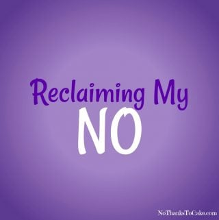 "Reclaiming My ""No"""
